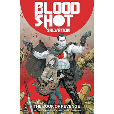Bloodshot Salvation Vol 1 The Book Of Re Valiant