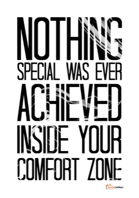 Foto van Nothing special was ever achieved inside your comfort - zwart