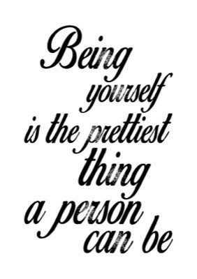 Foto van Being yourself is the prettiest thing a person can be - zwart