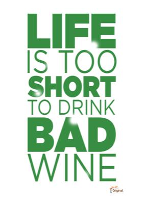 Foto van Life is too short to drink bad wine - groen