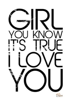 Foto van Girl you know its true I love you - zwart