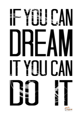 Foto van If you can dream it you can do it - zwart