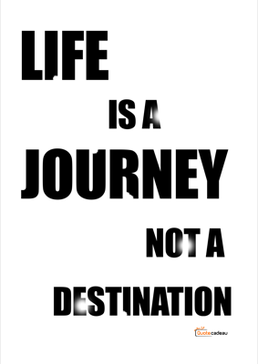 Foto van Life is a journey, not a destination - zwart