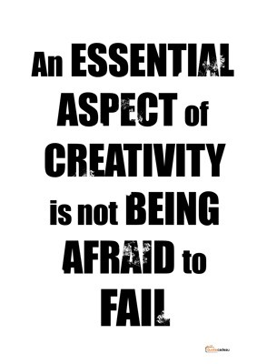 Foto van An essential aspect of creativity is not being afraid to fail - zwart