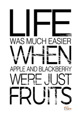Foto van Life was much easier when apple and blackberry were just fruits - zwart
