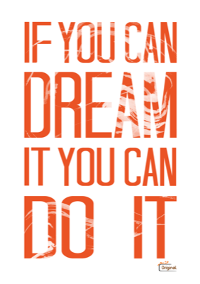 If You Can Dream It You Can Do It Oranje Quote Cadeau