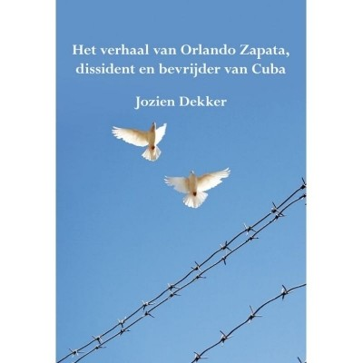 Het verhaal van Orlando Zapata, dissident en bevrijder van Cuba