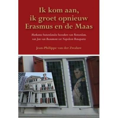 Foto van Ik kom aan, ik groet opnieuw, Erasmus en de Maas