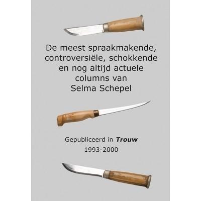 Foto van De meest spraakmakende, controversiële, schokkende en nog altijd actuele columns van Selma Schepel