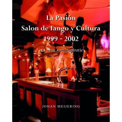 Foto van La Pasion Salon de Tango y Cultura 1999-2002 (gebonden editie)
