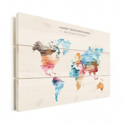 Wereldkaart I Haven't Been Everywhere Kleuren - Horizontale planken hout 80x60