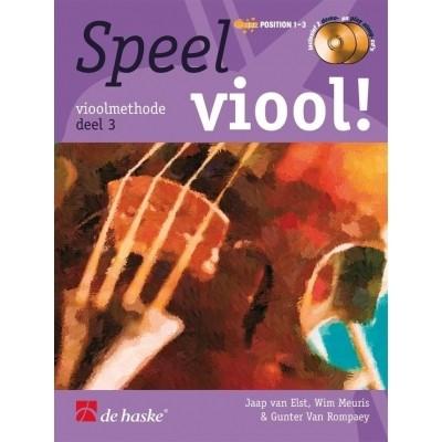 Speel viool! deel 3 +CD - Jaap van Elst/Wim Meuris/Gunter Van Rompaey